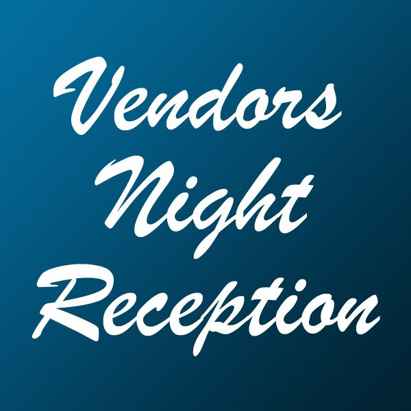 Vendors Night Reception (Friday)